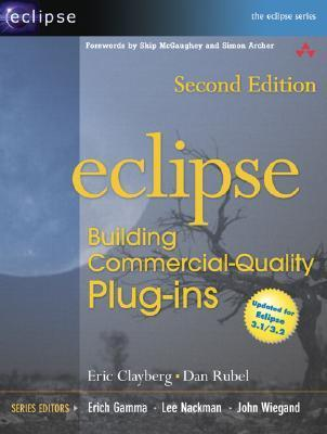 Eclipse Building Commercial-Quality Plug-Ins  by  Eric Clayberg