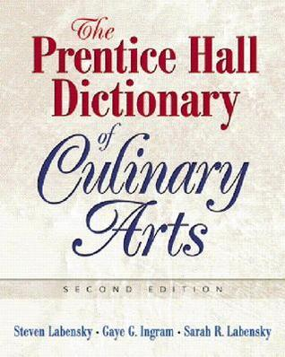 The Prentice Hall Dictionary of Culinary Arts  by  Gaye Ingram