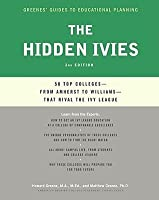 The Hidden Ivies, 2nd Edition: 50 Top Colleges—from Amherst to Williams —That Rival the Ivy League