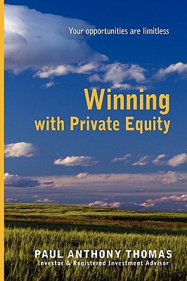 Winning with Private Equity Paul Anthony Thomas