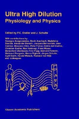 Ultra High Dilution: Physiology and Physics P.C. Endler