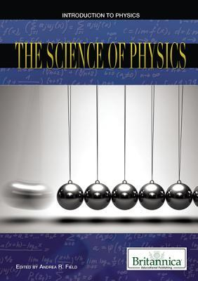 Science of Physics  by  Andrea Field