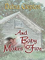 And Baby Makes Five (Mule Hollow Matchmakers, Book 2) (Love Inspired #346)