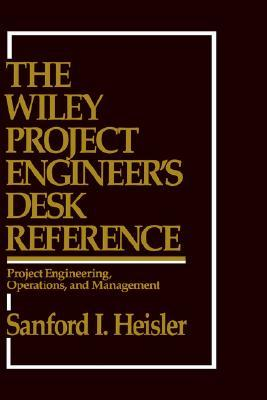 Project Engineers Desk Reference  by  Sanford I. Heisler