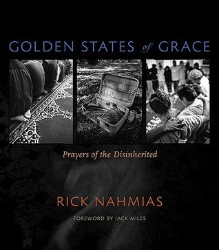 Golden States of Grace: Prayers of the Disinherited  by  Rick Nahmias