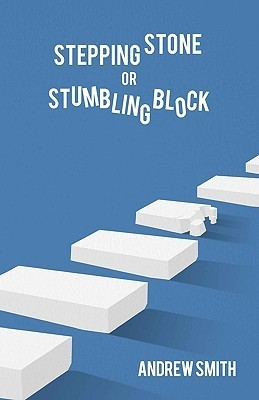 Stepping Stone or Stumbling Block ? Andrew Smith