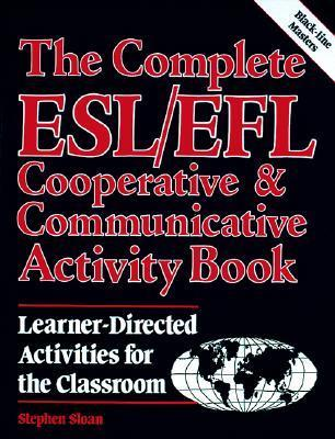 Complete ESL/Efl COOP and Communication Book  by  Stephen Sloan
