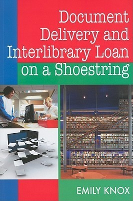 Document Delivery And Interlibrary Loan On A Shoestring Emily Knox