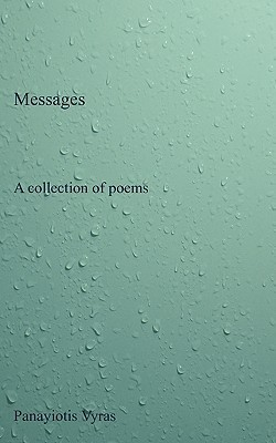 Messages: A Collection of Poems  by  Panayiotis Vyras