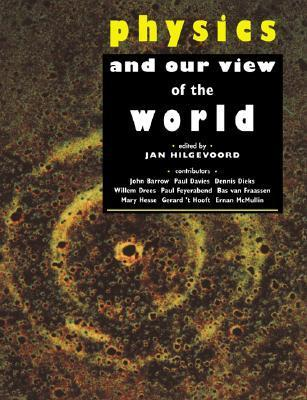 Physics and Our View of the World Jan Hilgevoord