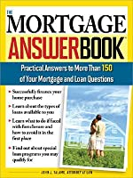 The Mortgage Answer Book: Practical Answers to More Than 150 of Your Mortgage and Loan Questions