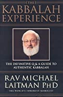 The Kabbalah Experience: The Definitive Q & A Guide to Authentic Kabbalah