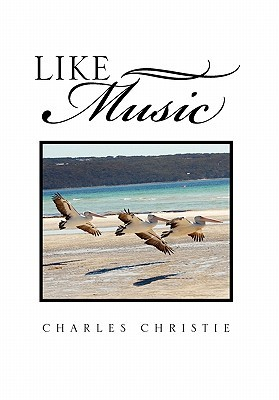 Like Music Charles Christie