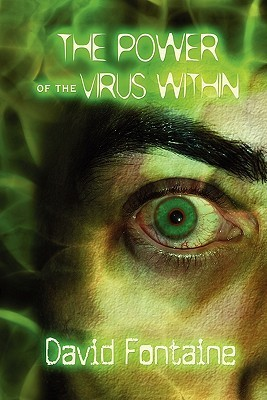 The Power of the Virus Within David Fontaine