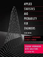 Applied Statistics and Probability for Engineers, Student Workbook with Solutions