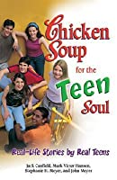 Chicken Soup for the Teen Soul: Real Stories by Real Teens(Chicken Soup for the Soul)