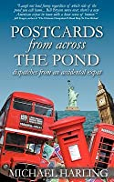 Postcards from Across the Pond: Dispatches from and Accidental Expat
