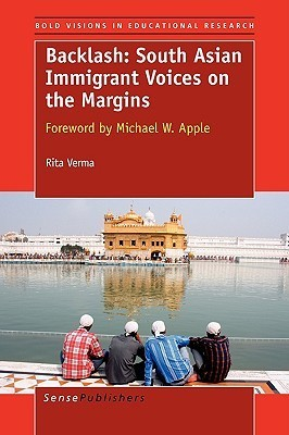 Backlash: South Asian Immigrant Voices on the Margins  by  R. Verma