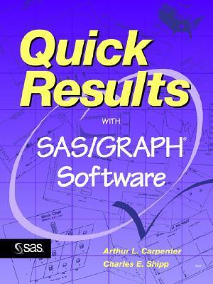 Quick Results with SAS/Graph Software  by  Arthur L. Carpenter