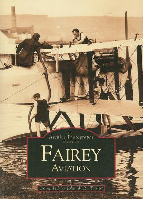 Fairey Aviation  by  John W.R. Taylor