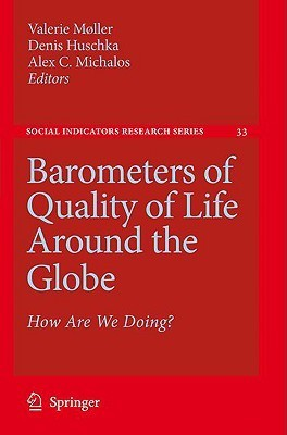 Barometers Of Quality Of Life Around The Globe: How Are We Doing? (Social Indicators Research Series)  by  Valerie Møller