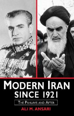Modern Iran Since 1921: The Pahlavis and After  by  Ali Ansari