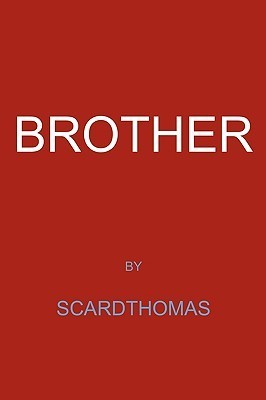 Brother  by  Scardthomas