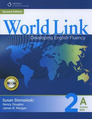 World Link Combo Split 2A: Developing English Fluency [With CDROM]  by  Susan Stempleski