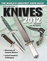 Knives 2012: The World's Greatest Knife Book