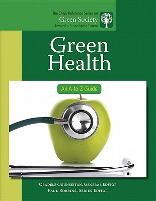 Green Health: An A-To-Z Guide Oladele Ogunseitan