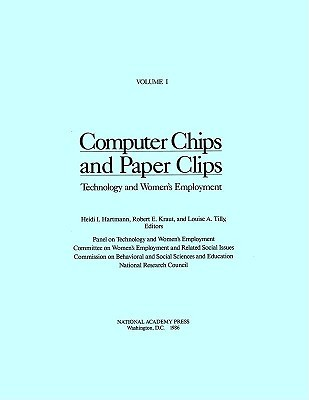 Computer Chips and Paper Clips: Technology and Womens Employment, Volume I  by  National Research Council