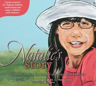Natalies Story: Helping Children Understand and Cope with Diabetes  by  Cindy Hepner