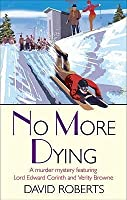 No More Dying (Lord Edward Corinth and Verity Browne, #9)