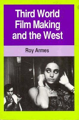 Third World Film Making and the West  by  Roy Armes