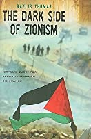 The Dark Side of Zionism: Israel's Quest for Security Through Dominance