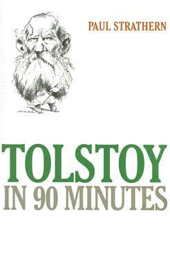 Tolstoy in 90 Minutes  by  Paul Strathern