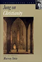 Jung on Christianity (Encountering Jung)