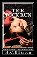 Tick Tock Run: Someone's Coming for Me... That Someone Wants Me Dead.