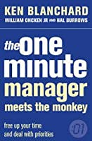 The One Minute Manager Meets The Monkey (One Minute Manager S.)