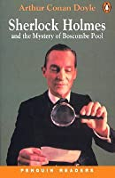 Sherlock Holmes and the Mystery of Boscombe Pool (Penguin Readers, Level 3)