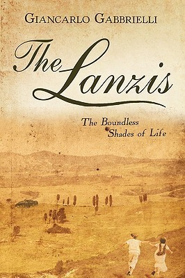 The Lanzis: The Boundless Shades of Life  by  Giancarlo Gabbrielli