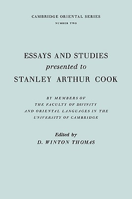 Essays and Studies Presented to Stanley Arthur Cook in Celebration of His Seventy-fifth Birthday D. Winton Thomas