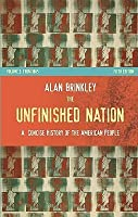 The Unfinished Nation: A Concise History of the American People: Volume II: From 1865