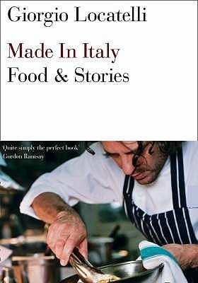 Made In Italy: Food And Stories Giorgio Locatelli