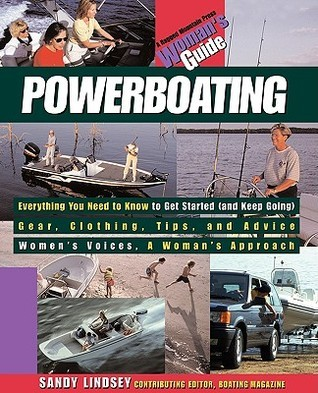 Powerboating: A Womans Guide Sandy Lindsey