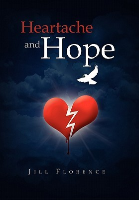 Heartache and Hope  by  Jill Florence