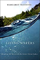 Living Waters: Reading the Rivers of the Lower Great Lakes