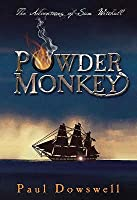 Powder Monkey: The Adventures of Sam Witchall. Paul Dowswell