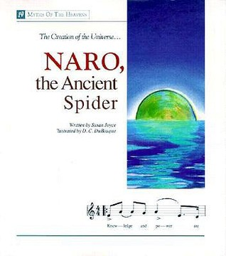 Naro, the Ancient Spider: The Creation of the Universe  by  Susan Joyce