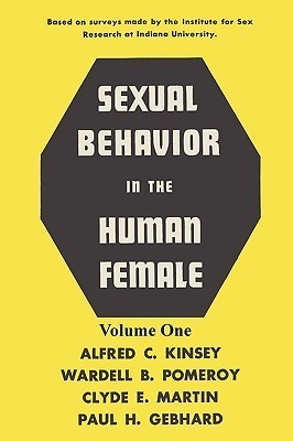 Sexual Behavior in the Human Female, Volume 1 Alfred C. Kinsey